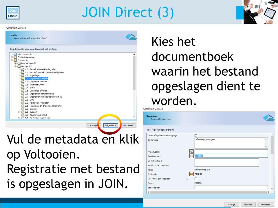 JOIN Direct (3) Kies het documentboek waarin het bestand opgeslagen dient te worden. Vul de metadata en klik op Voltooien.