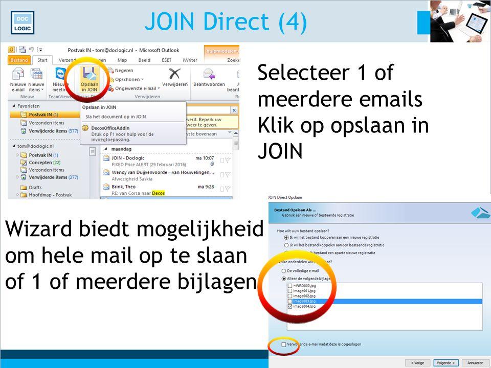 JOIN Direct (4) Selecteer 1 of meerdere emails Klik op opslaan in JOIN