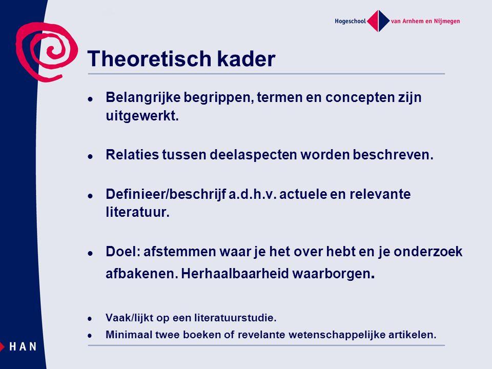 Theoretisch kader Belangrijke begrippen, termen en concepten zijn uitgewerkt. Relaties tussen deelaspecten worden beschreven.