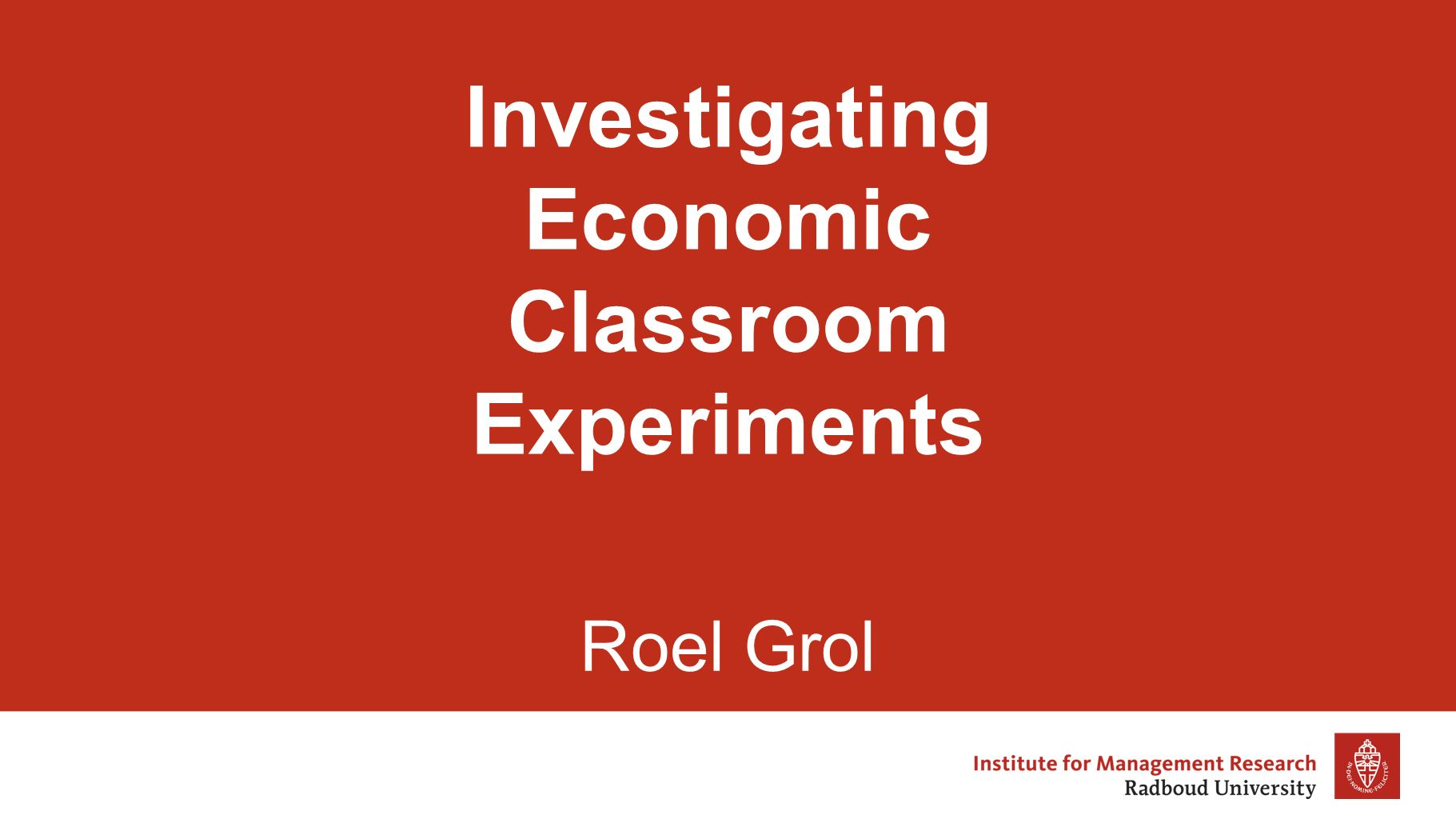 Investigating Economic Classroom Experiments