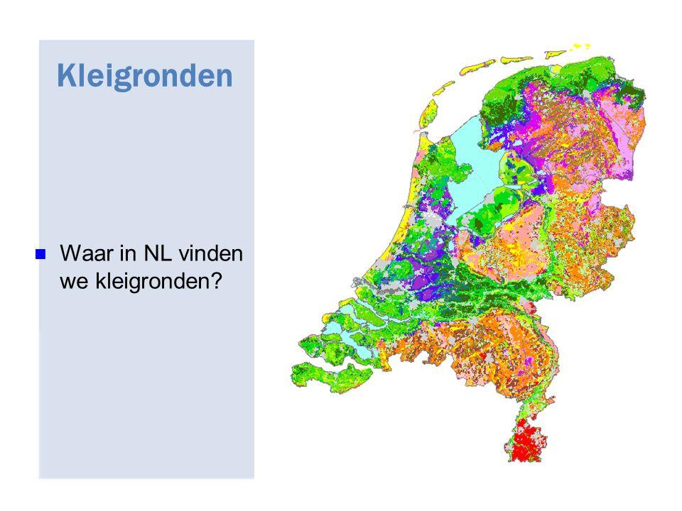27/04/2017 Kleigronden Waar in NL vinden we kleigronden 27