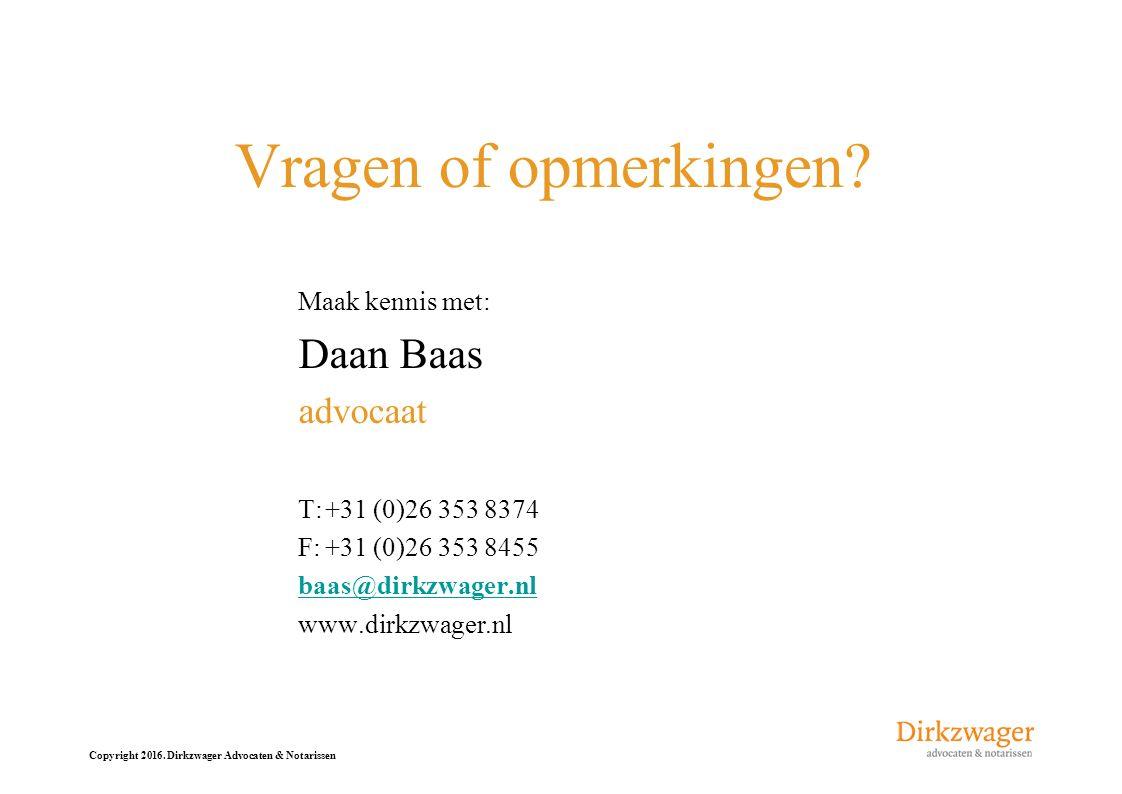 Vragen of opmerkingen Daan Baas advocaat Maak kennis met: