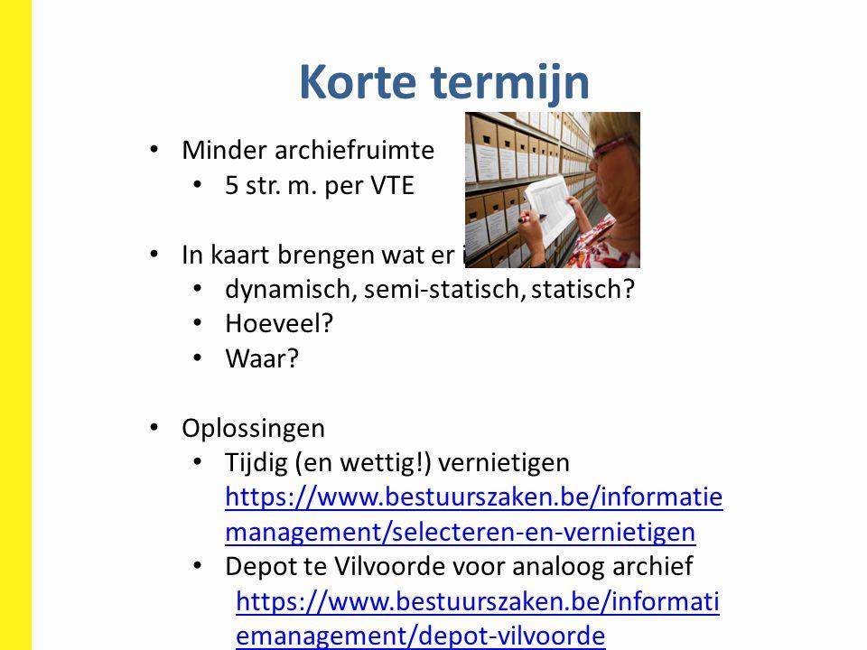 Korte termijn Minder archiefruimte 5 str. m. per VTE