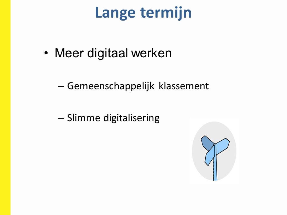 Lange termijn Meer digitaal werken Gemeenschappelijk klassement
