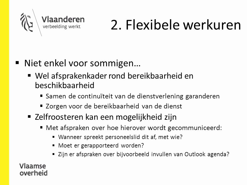 2. Flexibele werkuren Niet enkel voor sommigen…
