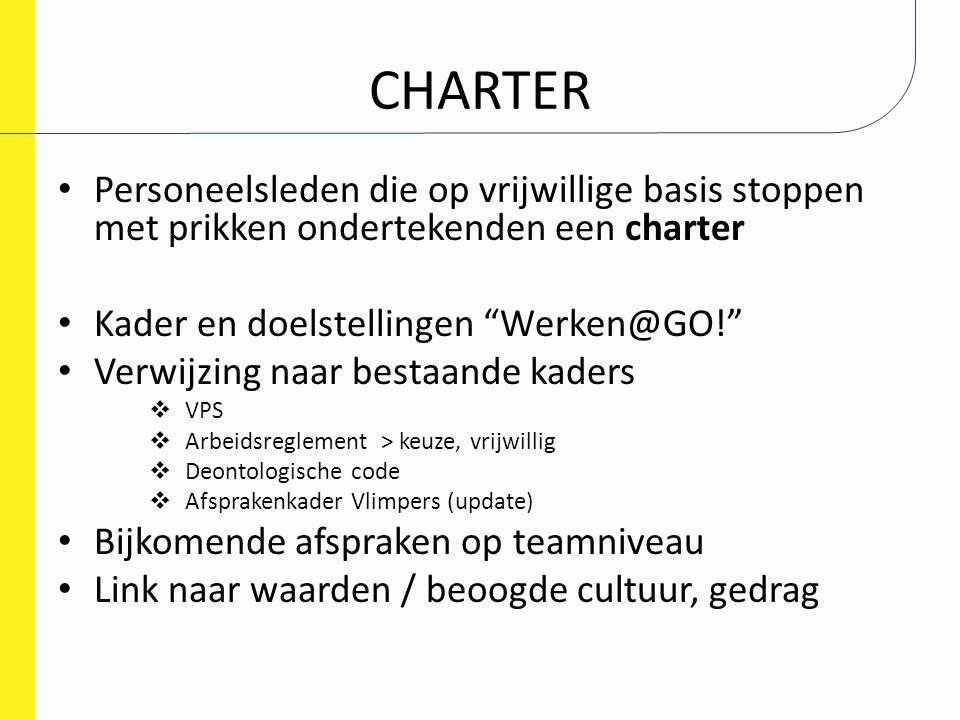 CHARTER Personeelsleden die op vrijwillige basis stoppen met prikken ondertekenden een charter. Kader en doelstellingen Werken@GO!