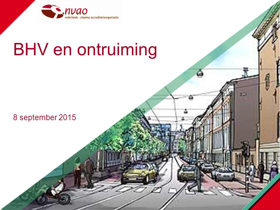 4/27/2017 BHV en ontruiming 8 september 2015 NVAO - in a nutshell