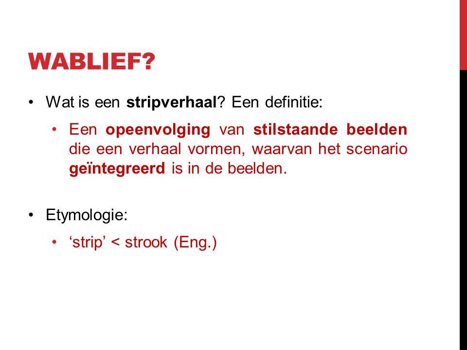 WABLIEF Wat is een stripverhaal Een definitie:
