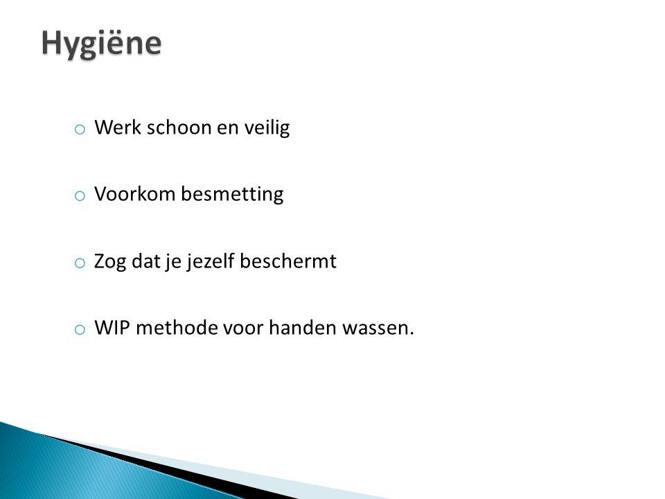 Hygiëne Werk schoon en veilig Voorkom besmetting