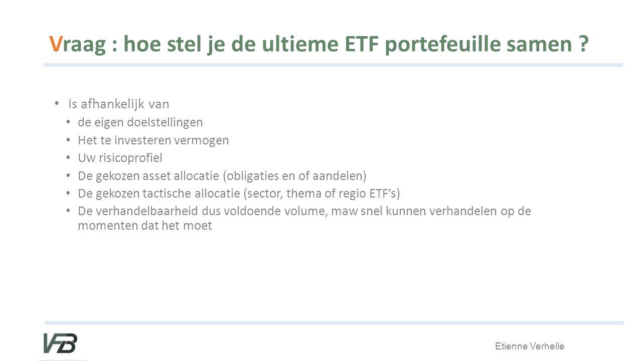 Vraag : hoe stel je de ultieme ETF portefeuille samen