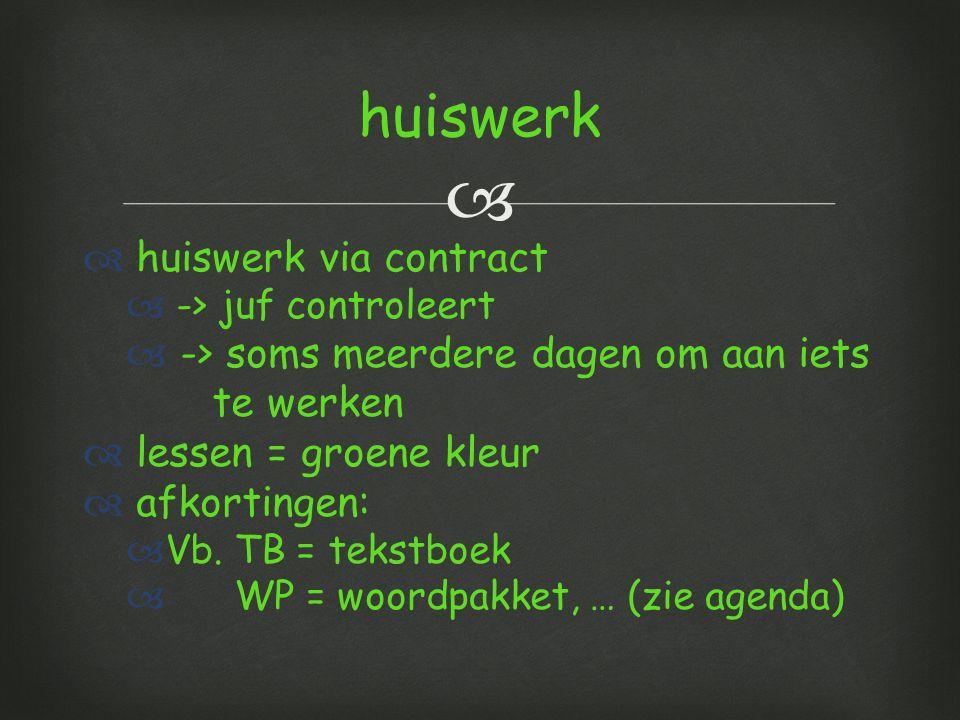 huiswerk huiswerk via contract -> soms meerdere dagen om aan iets