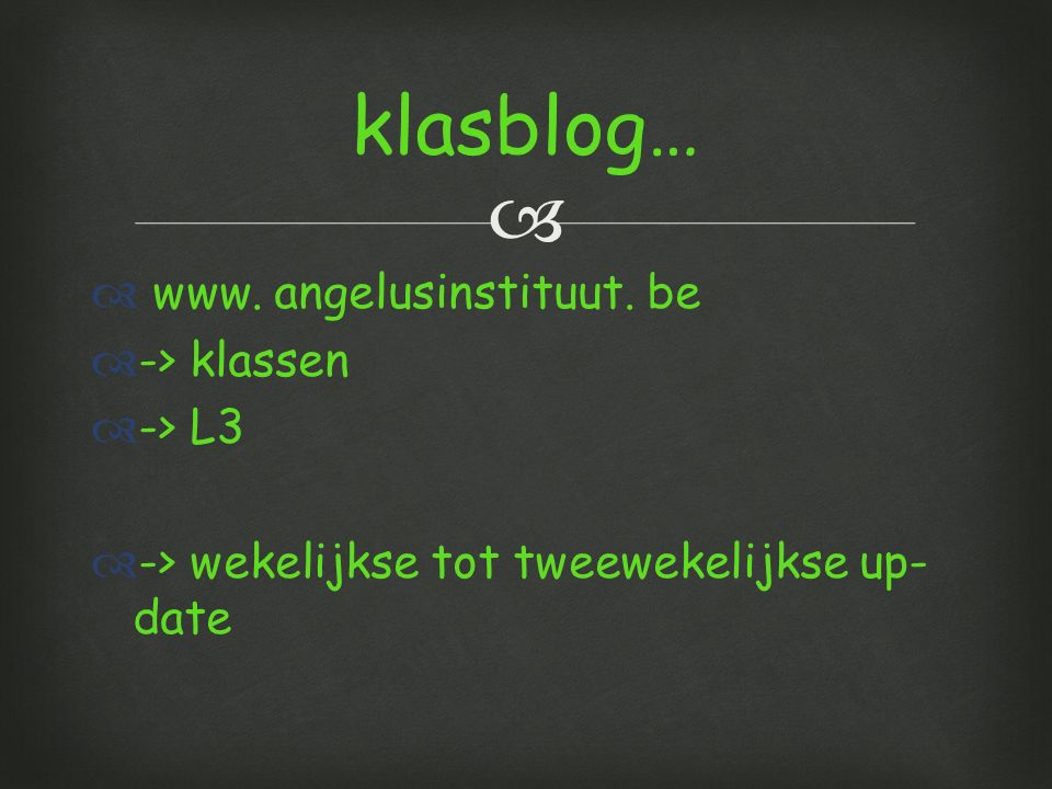 klasblog… www. angelusinstituut. be -> klassen -> L3