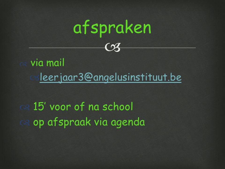 afspraken 15' voor of na school op afspraak via agenda