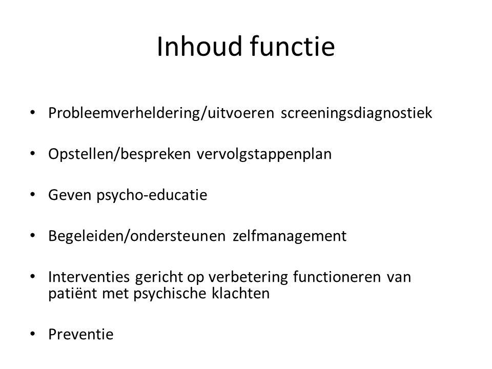 Inhoud functie Probleemverheldering/uitvoeren screeningsdiagnostiek