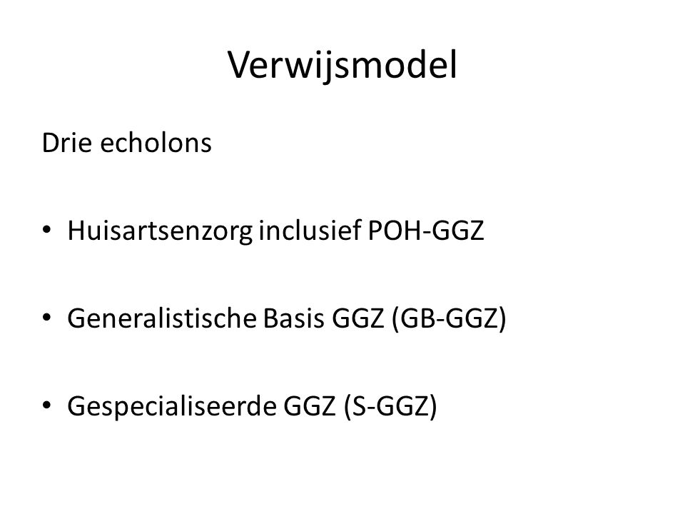 Verwijsmodel Drie echolons Huisartsenzorg inclusief POH-GGZ