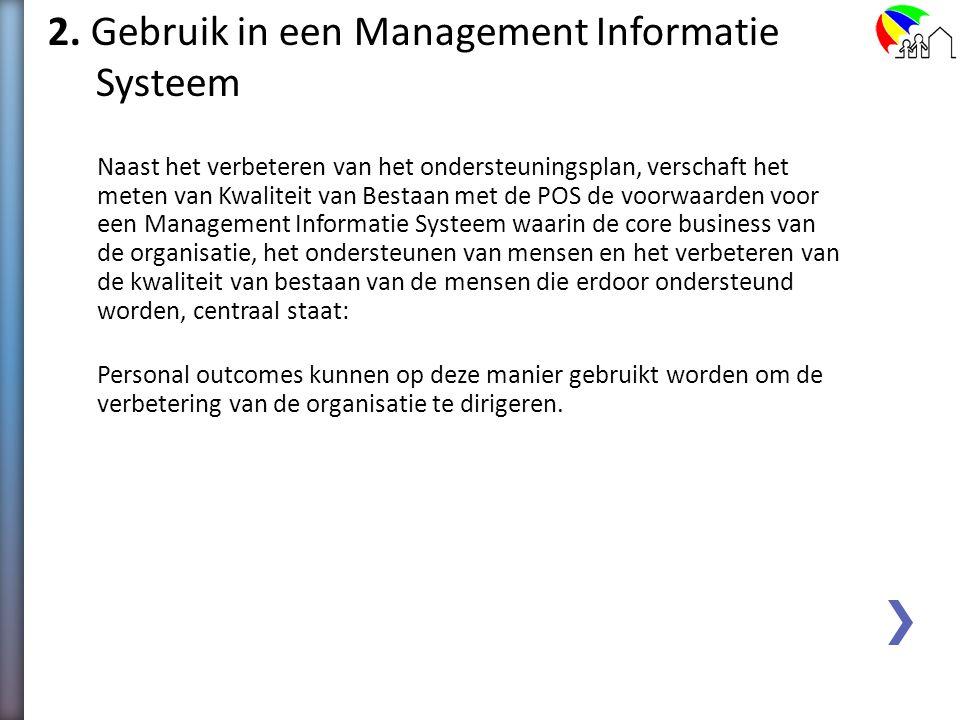 2. Gebruik in een Management Informatie Systeem