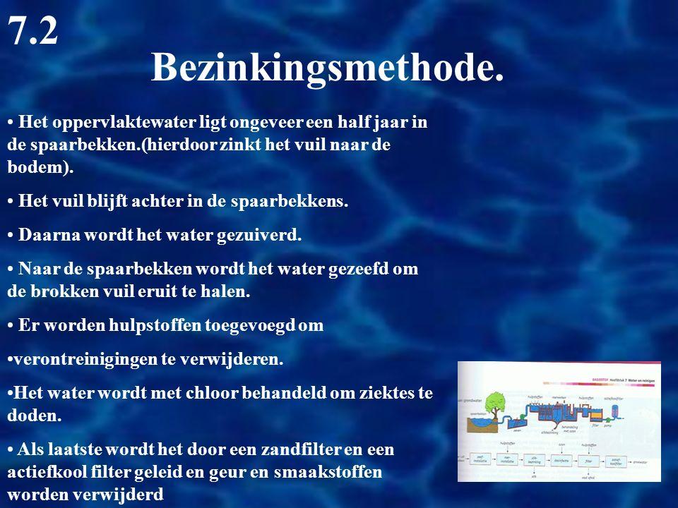 7.2 Bezinkingsmethode. Het oppervlaktewater ligt ongeveer een half jaar in de spaarbekken.(hierdoor zinkt het vuil naar de bodem).