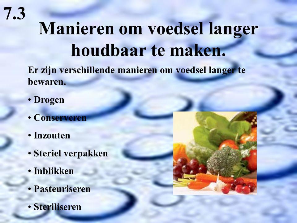 Manieren om voedsel langer houdbaar te maken.