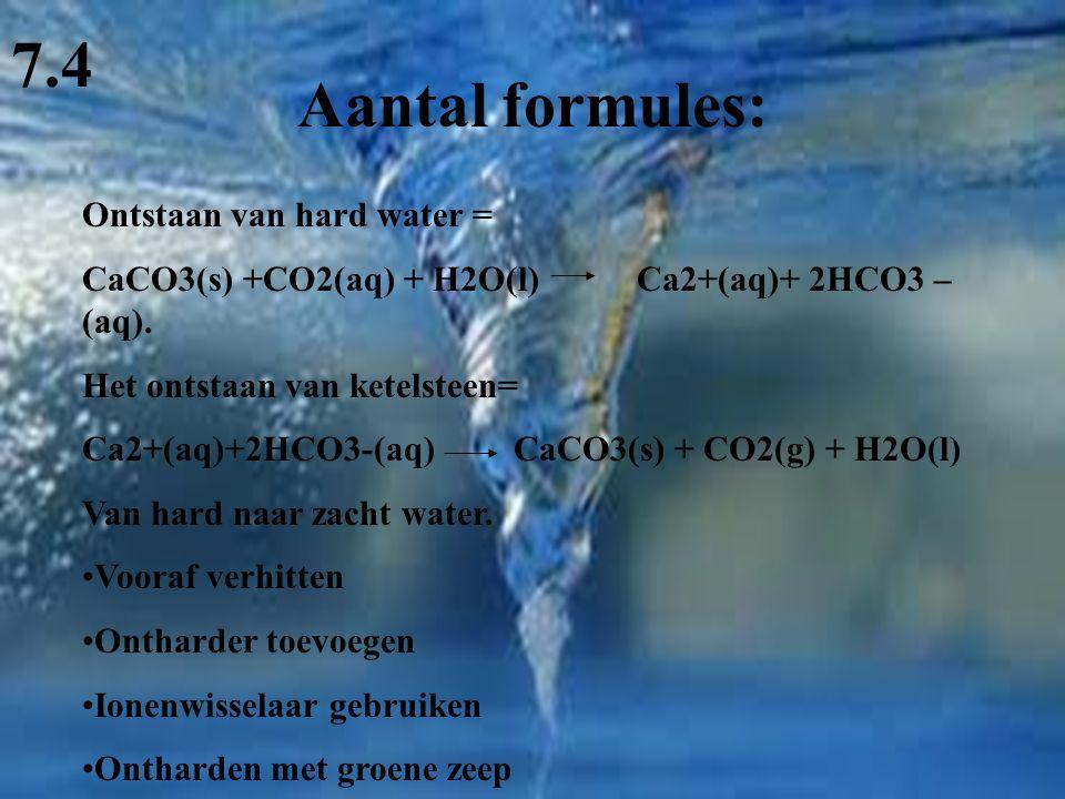 7.4 Aantal formules: Ontstaan van hard water =