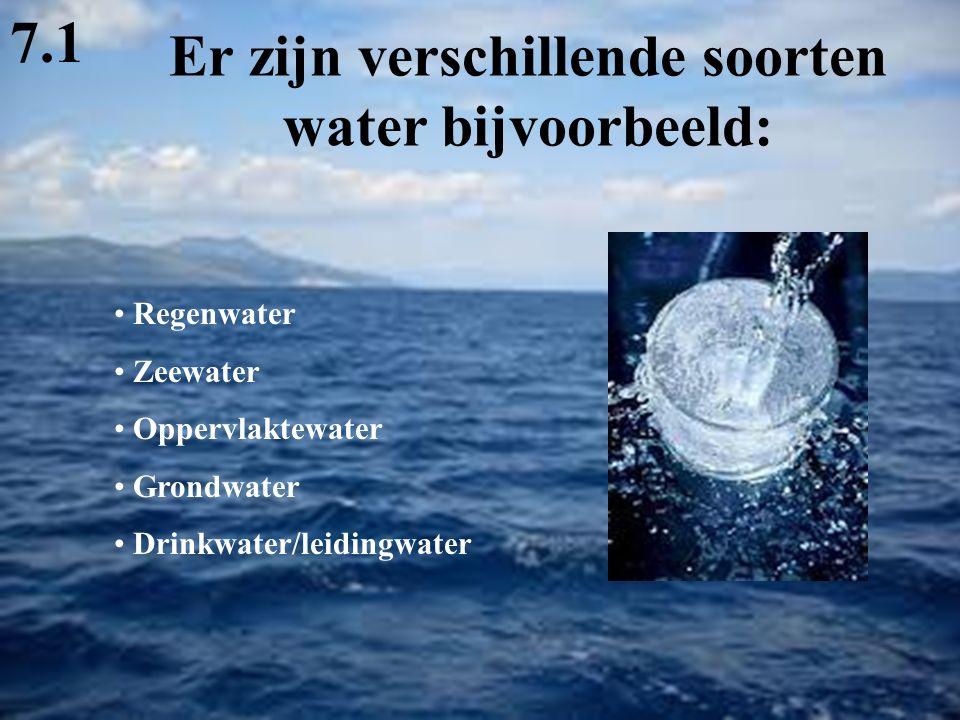 Er zijn verschillende soorten water bijvoorbeeld: