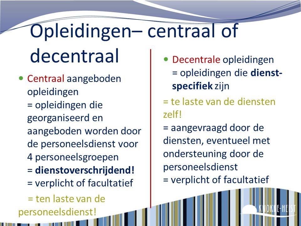 Opleidingen– centraal of decentraal