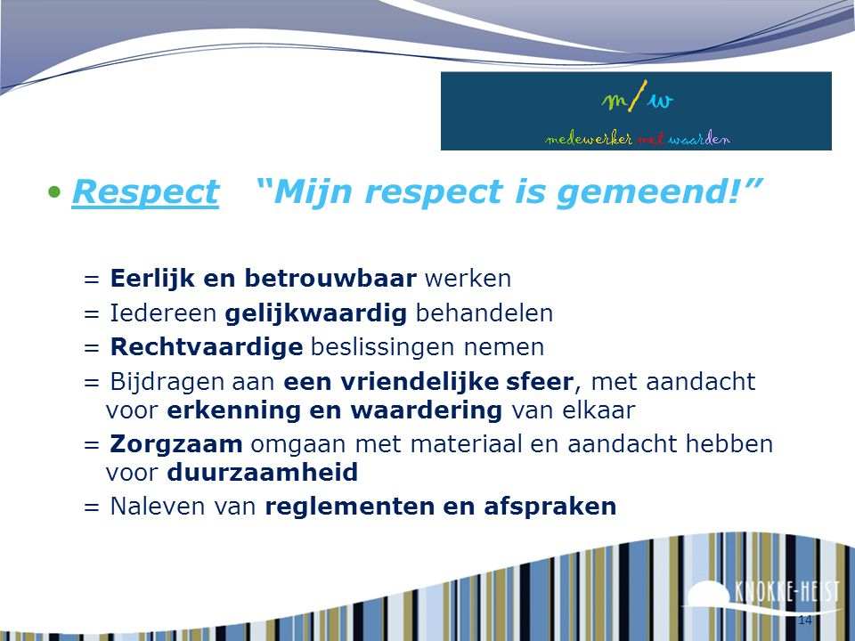 Respect Mijn respect is gemeend!