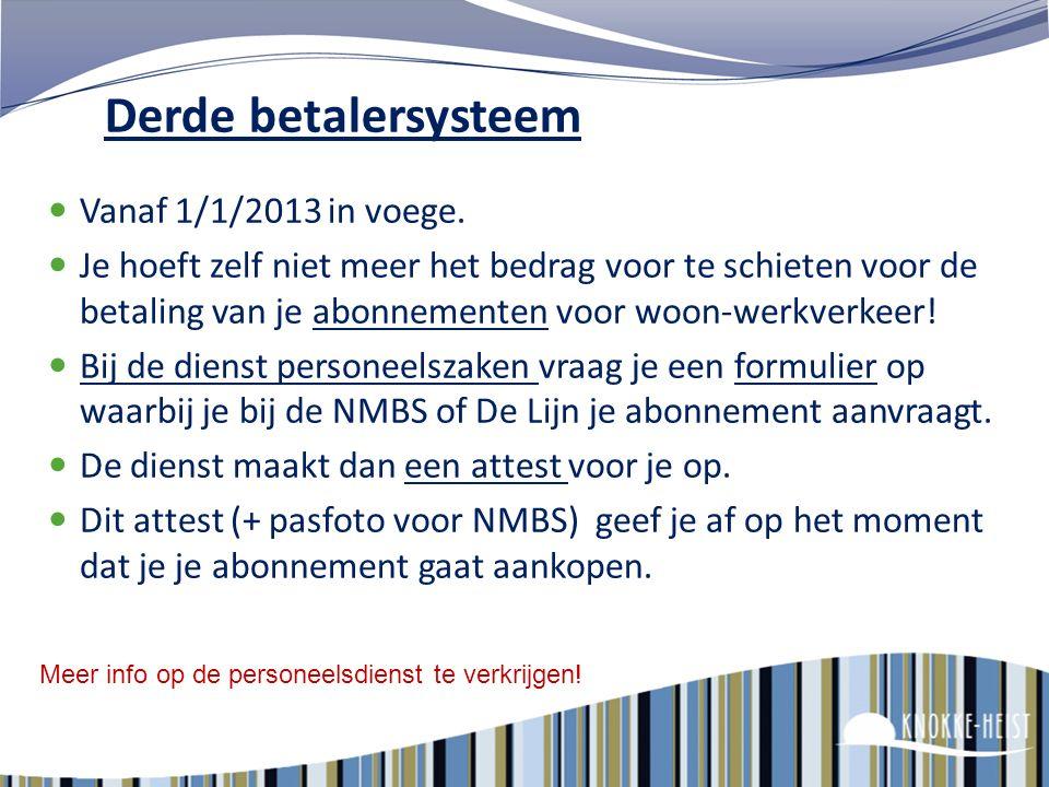 Derde betalersysteem Vanaf 1/1/2013 in voege.