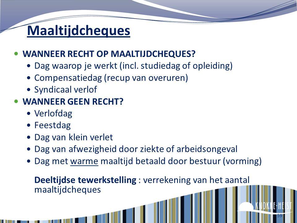 Maaltijdcheques WANNEER RECHT OP MAALTIJDCHEQUES