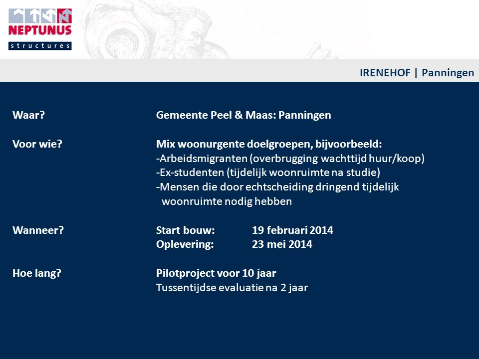 IRENEHOF | Panningen Waar Gemeente Peel & Maas: Panningen. Voor wie Mix woonurgente doelgroepen, bijvoorbeeld: