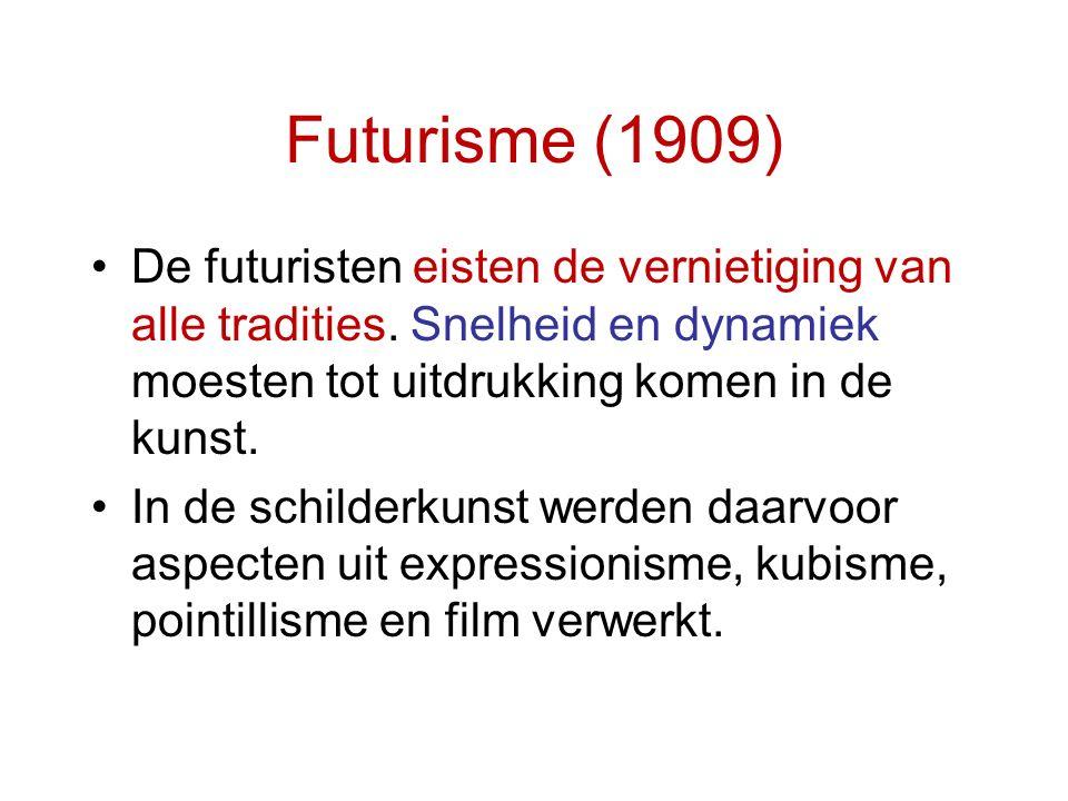 Futurisme (1909) De futuristen eisten de vernietiging van alle tradities. Snelheid en dynamiek moesten tot uitdrukking komen in de kunst.