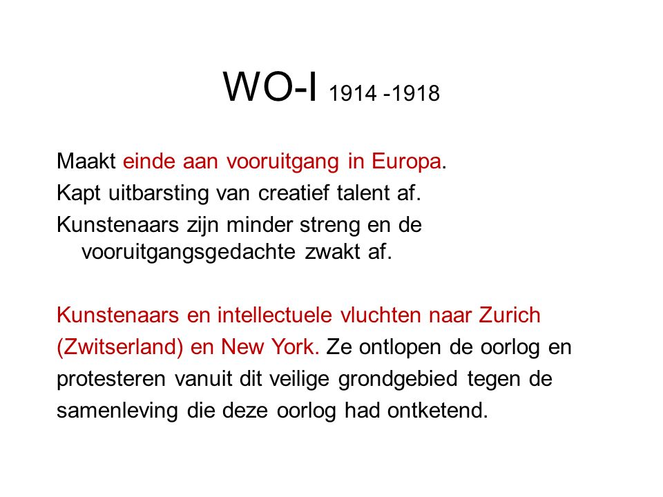 WO-I 1914 -1918 Maakt einde aan vooruitgang in Europa.
