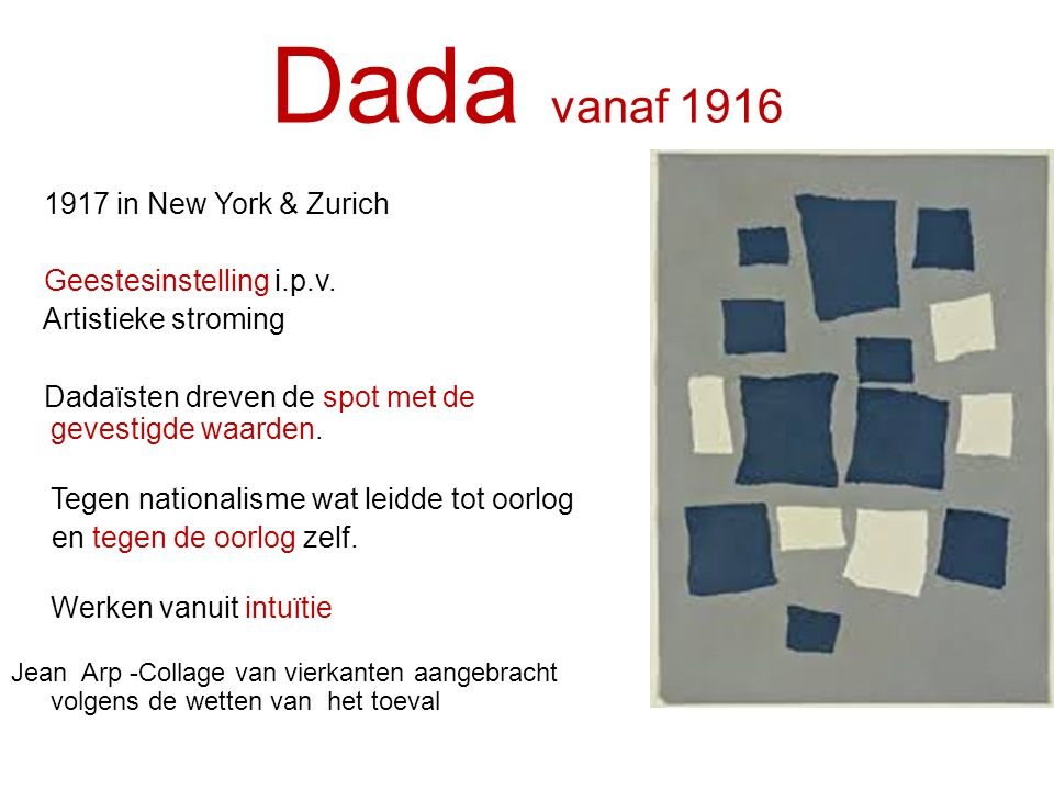 Dada vanaf 1916 1917 in New York & Zurich Geestesinstelling i.p.v.