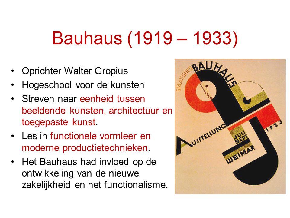 Bauhaus (1919 – 1933) Oprichter Walter Gropius
