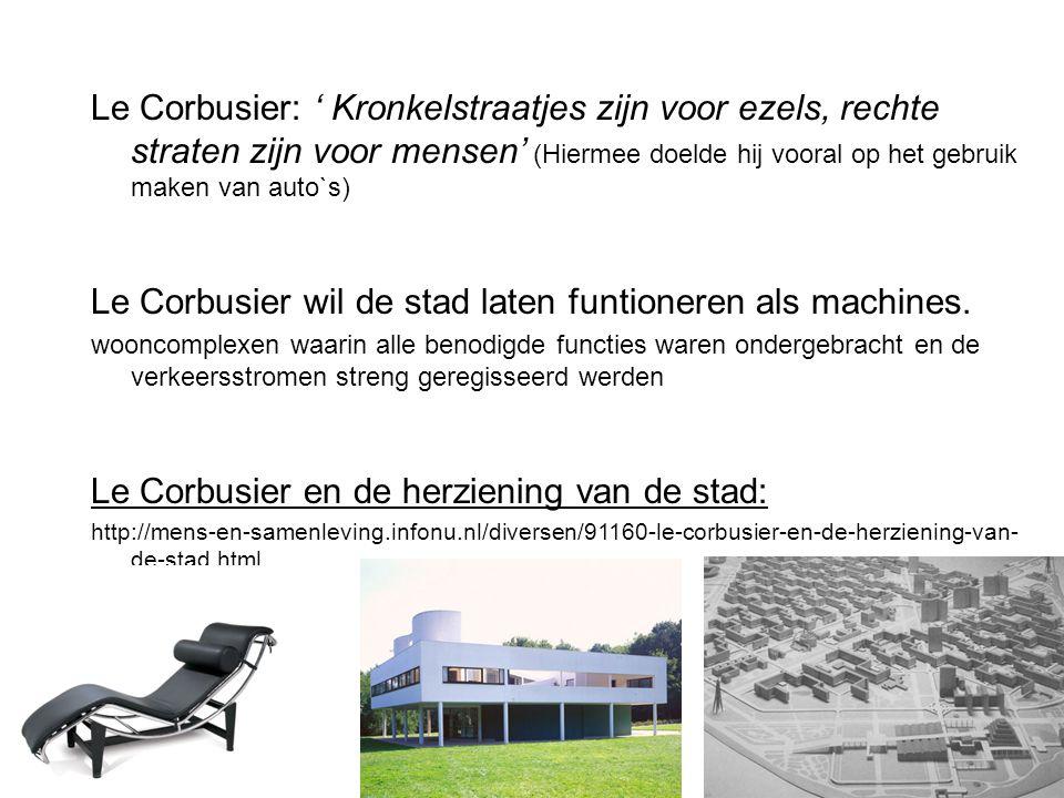 Le Corbusier wil de stad laten funtioneren als machines.