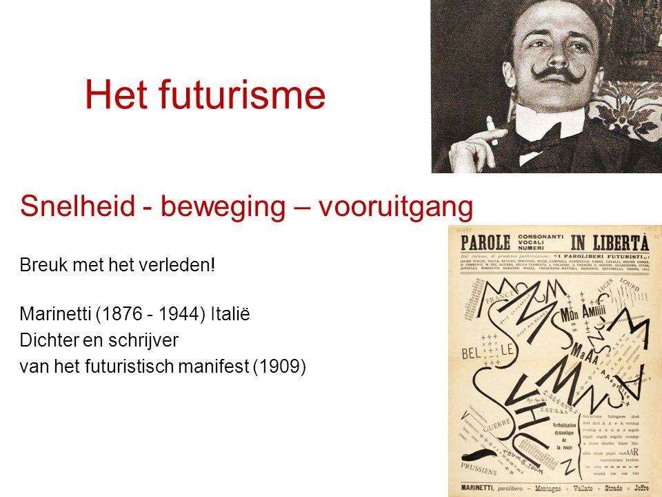Het futurisme Snelheid - beweging – vooruitgang
