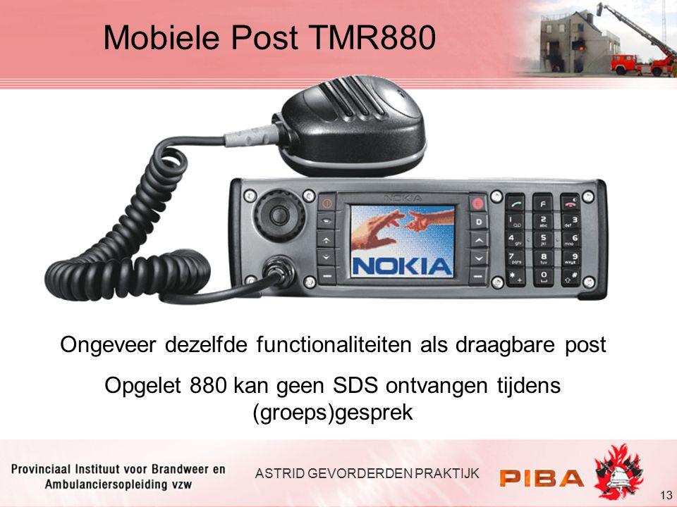 Mobiele Post TMR880 Ongeveer dezelfde functionaliteiten als draagbare post. Opgelet 880 kan geen SDS ontvangen tijdens (groeps)gesprek.