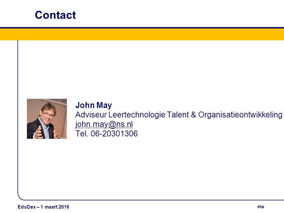 Contact 12 september 2013. John May Adviseur Leertechnologie Talent & Organisatieontwikkeling john.may@ns.nl Tel. 06-20301306
