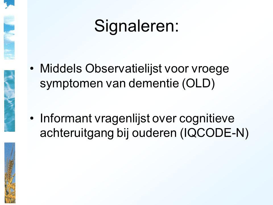 Signaleren: Middels Observatielijst voor vroege symptomen van dementie (OLD)