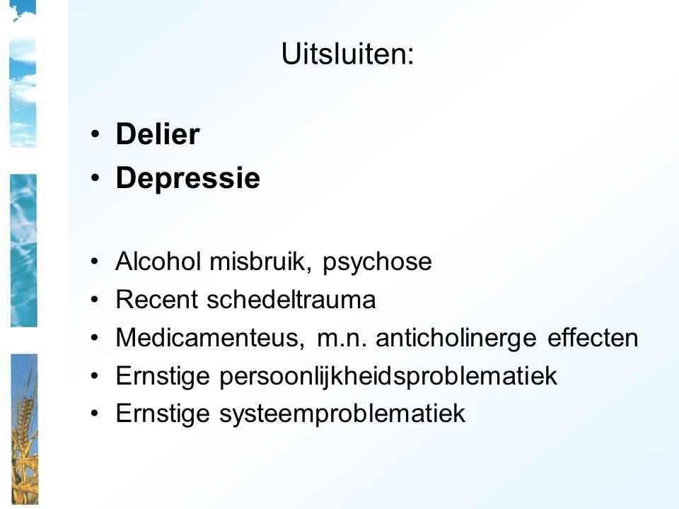 Uitsluiten: Delier Depressie Alcohol misbruik, psychose