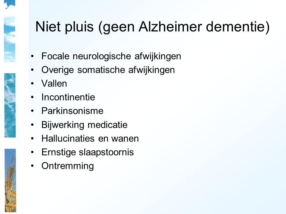Niet pluis (geen Alzheimer dementie)