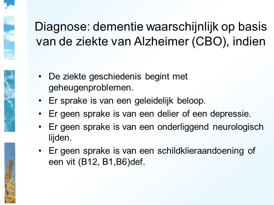 Diagnose: dementie waarschijnlijk op basis van de ziekte van Alzheimer (CBO), indien