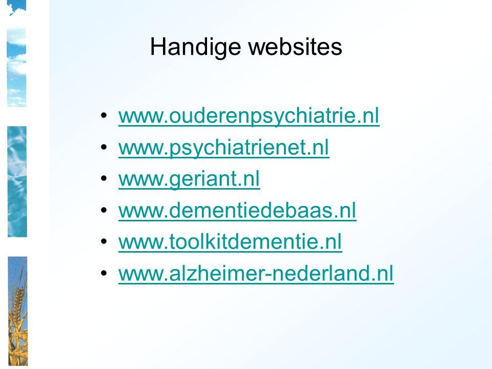 Handige websites www.ouderenpsychiatrie.nl www.psychiatrienet.nl