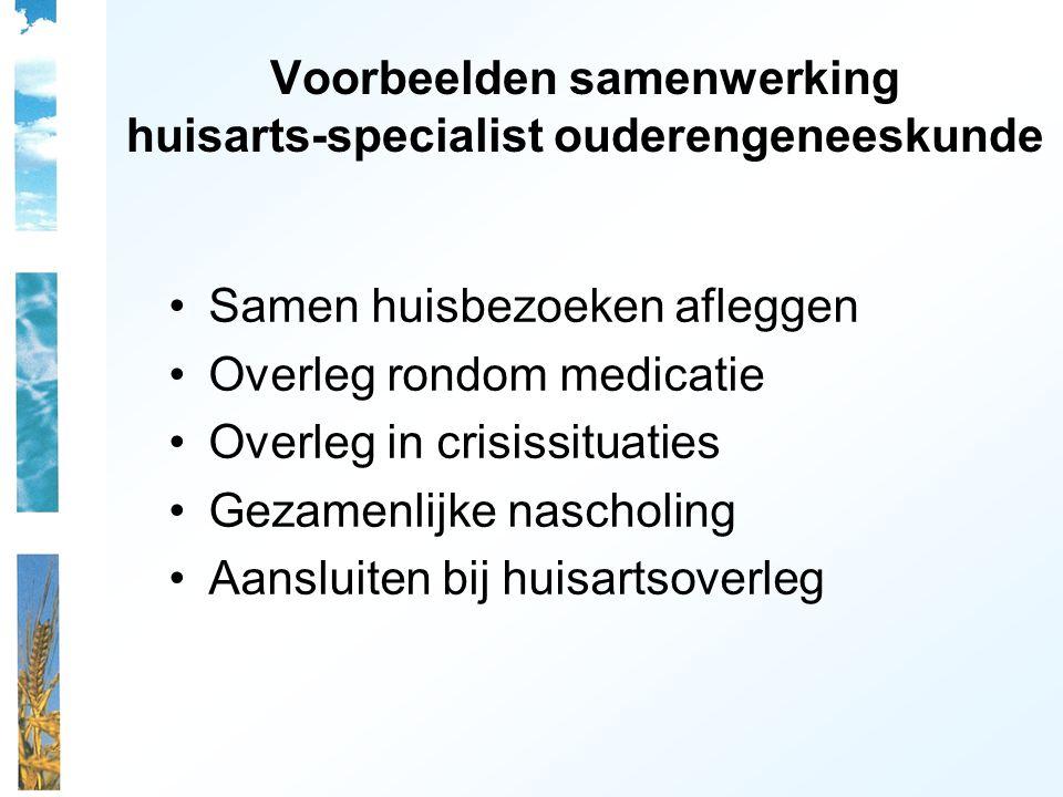 Voorbeelden samenwerking huisarts-specialist ouderengeneeskunde