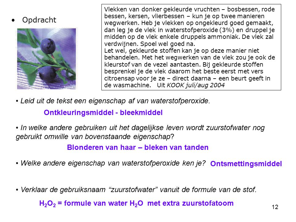 Leid uit de tekst een eigenschap af van waterstofperoxide.