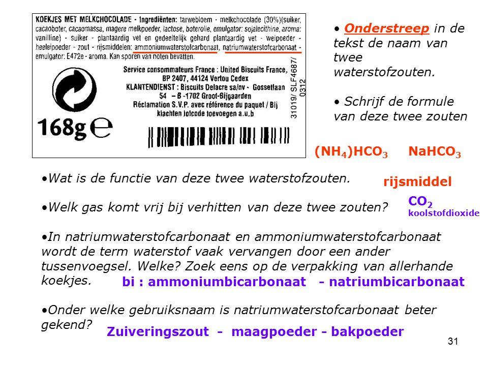 Onderstreep in de tekst de naam van twee waterstofzouten.