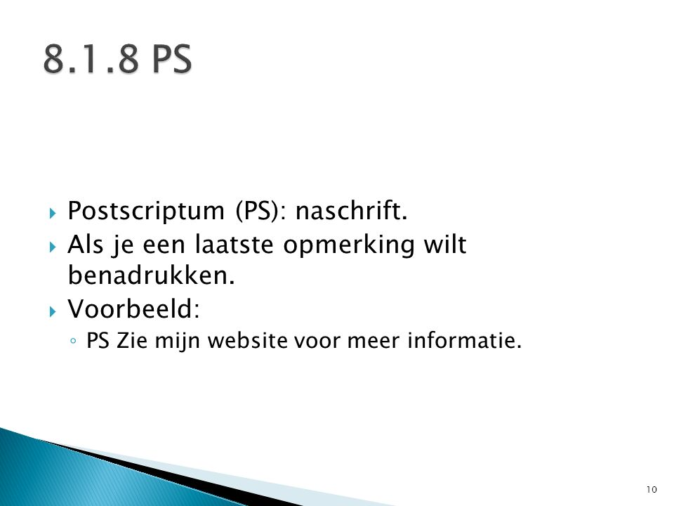 8.1.8 PS Postscriptum (PS): naschrift.