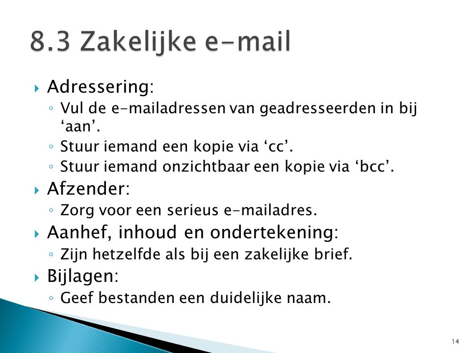 8.3 Zakelijke e-mail Adressering: Afzender: