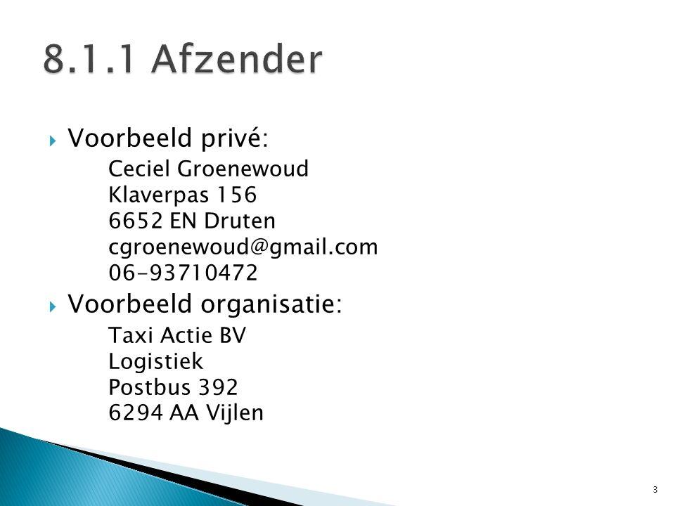 8.1.1 Afzender Voorbeeld privé: Voorbeeld organisatie: