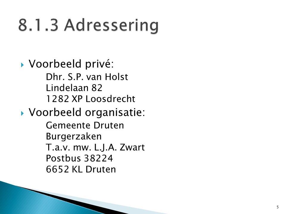 8.1.3 Adressering Voorbeeld privé: Voorbeeld organisatie: