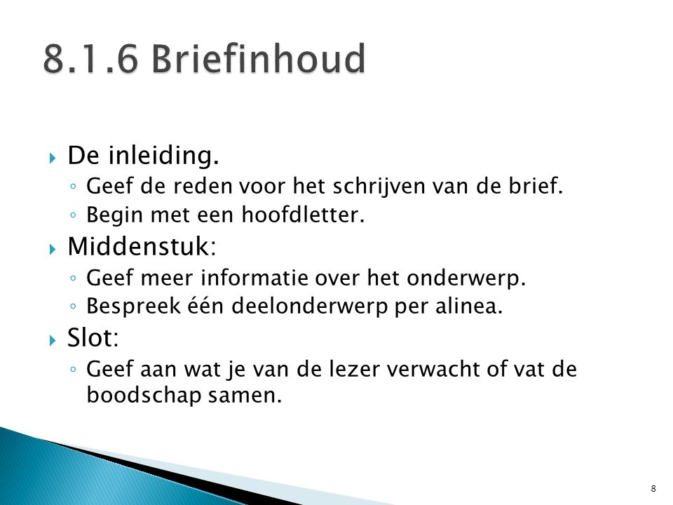 8.1.6 Briefinhoud De inleiding. Middenstuk: Slot: